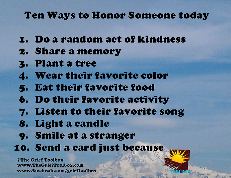 Ten way to honor someone today | The Grief Toolbox
