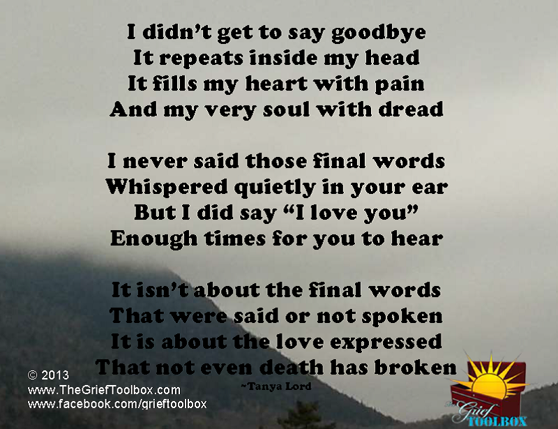 not goodbye instead i love you   a poem the grief toolbox