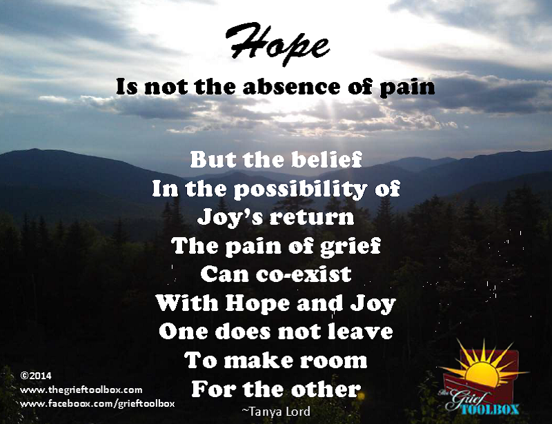 Hope Is Not The Absence Of Pain A Poem The Grief Toolbox