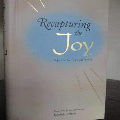 Recapturing the Joy ~ A Journal for Bereaved Parents