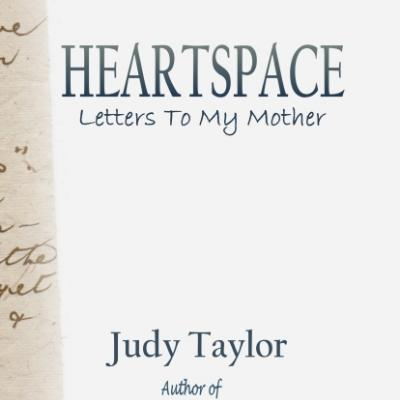 Heartspace Letters Mother Judy Taylor Mum Moments grief grieving