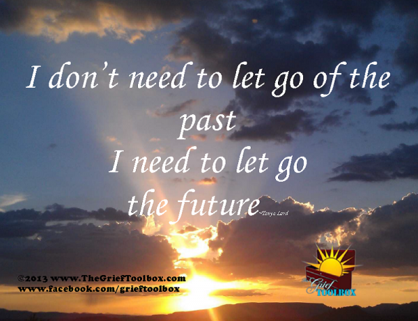 Let Go Of The Future A Poem The Grief Toolbox