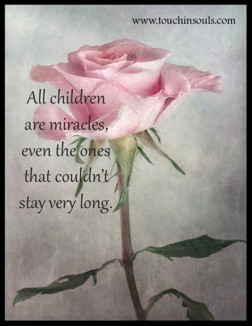 Words Of Encouragement After Miscarriage: All Children Are Miracles ...